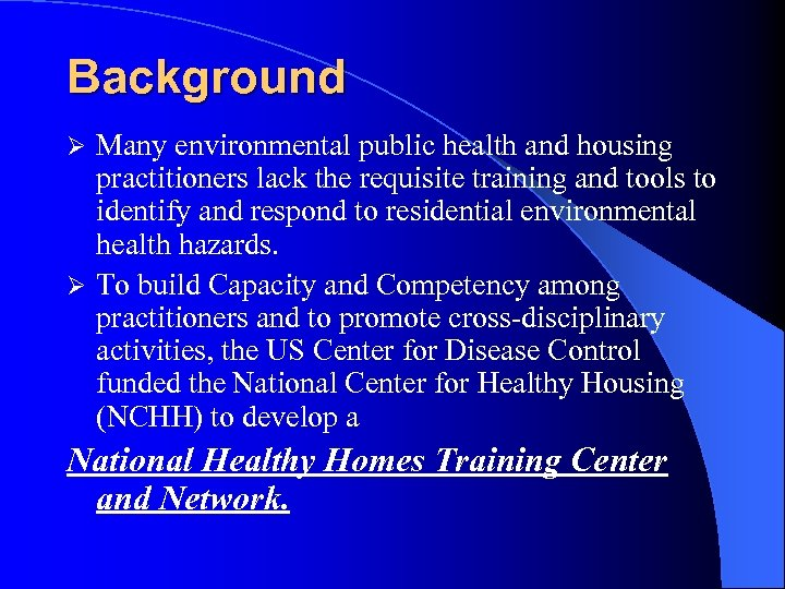 Background Many environmental public health and housing practitioners lack the requisite training and tools