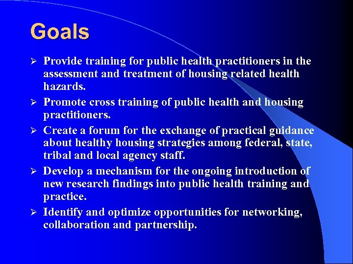 Goals Ø Ø Ø Provide training for public health practitioners in the assessment and
