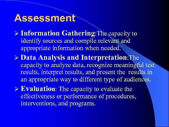 Assessment Ø Information Gathering: The capacity to identify sources and compile relevant and appropriate
