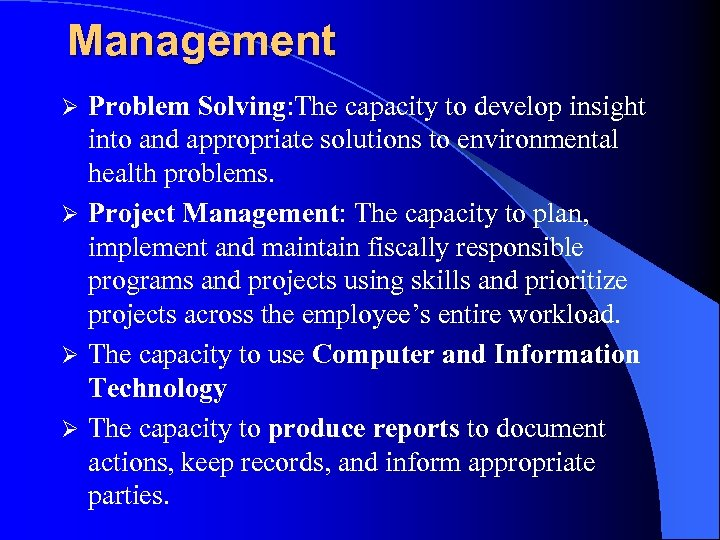 Management Problem Solving: The capacity to develop insight into and appropriate solutions to environmental