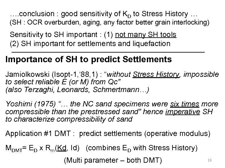 …. conclusion : good sensitivity of KD to Stress History … (SH : OCR