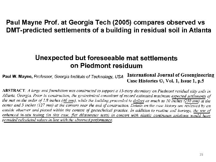 Paul Mayne Prof. at Georgia Tech (2005) compares observed vs DMT-predicted settlements of a