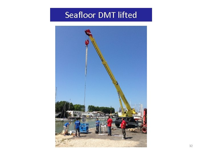Seafloor DMT lifted 32