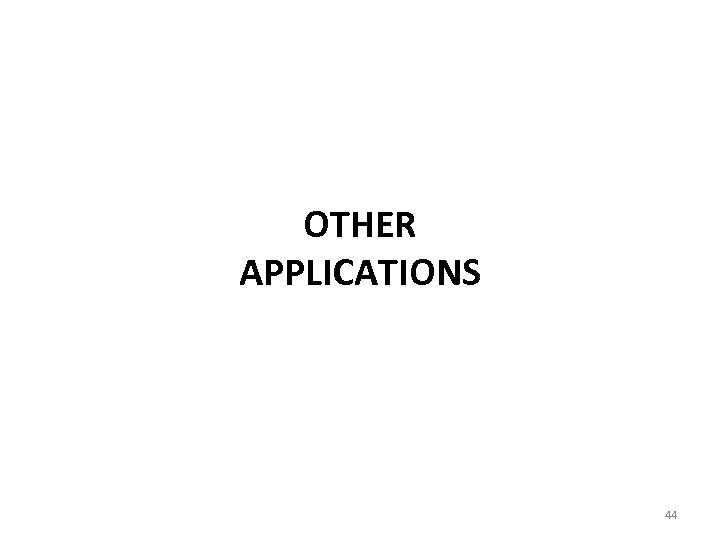 OTHER APPLICATIONS 44