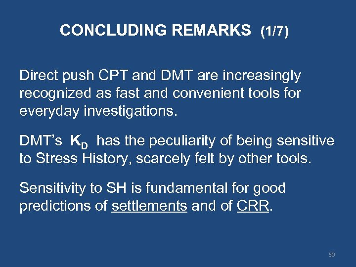 CONCLUDING REMARKS (1/7) Direct push CPT and DMT are increasingly recognized as fast and