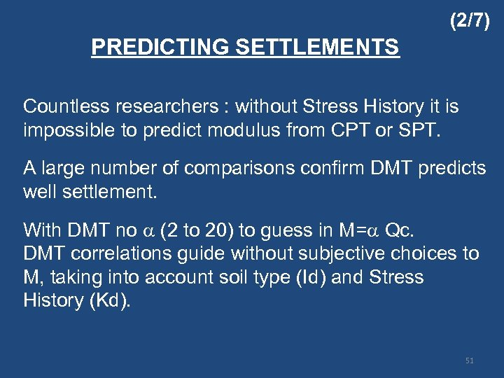 (2/7) PREDICTING SETTLEMENTS Countless researchers : without Stress History it is impossible to predict