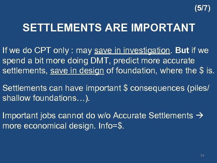 (5/7) SETTLEMENTS ARE IMPORTANT If we do CPT only : may save in investigation.