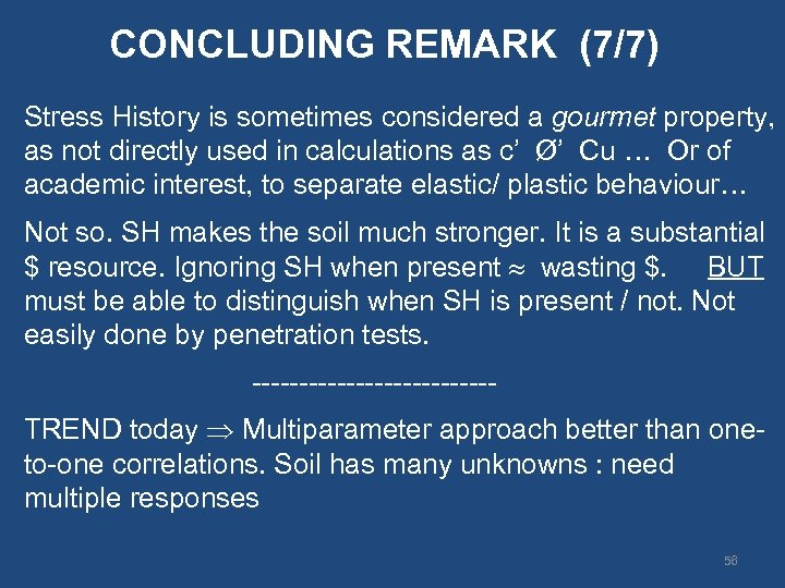 CONCLUDING REMARK (7/7) Stress History is sometimes considered a gourmet property, as not directly