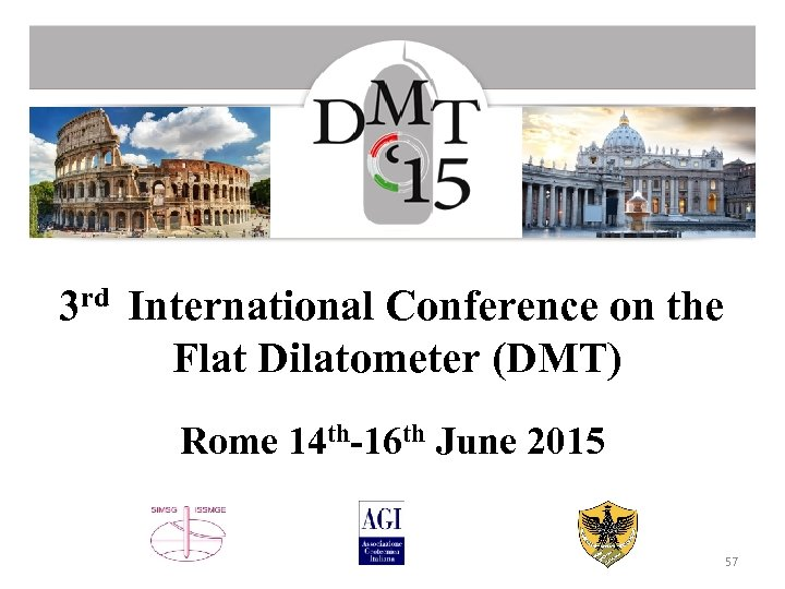 3 rd International Conference on the Flat Dilatometer (DMT) Rome 14 th-16 th June