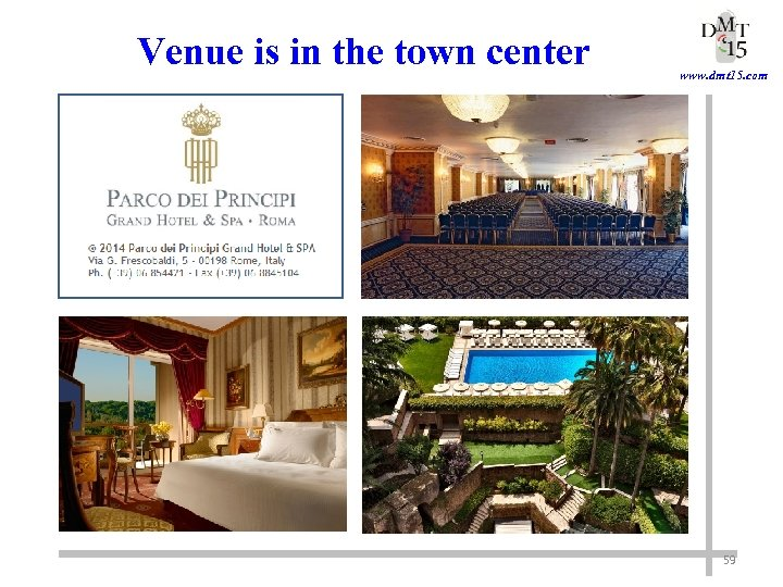 Venue is in the town center www. dmt 15. com 59