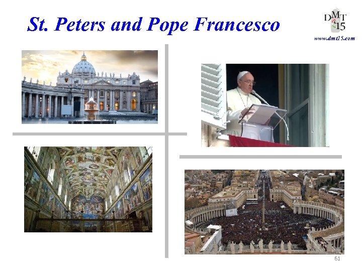 St. Peters and Pope Francesco www. dmt 15. com 61
