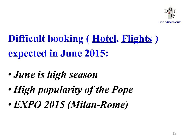 www. dmt 15. com Difficult booking ( Hotel, Flights ) expected in June 2015:
