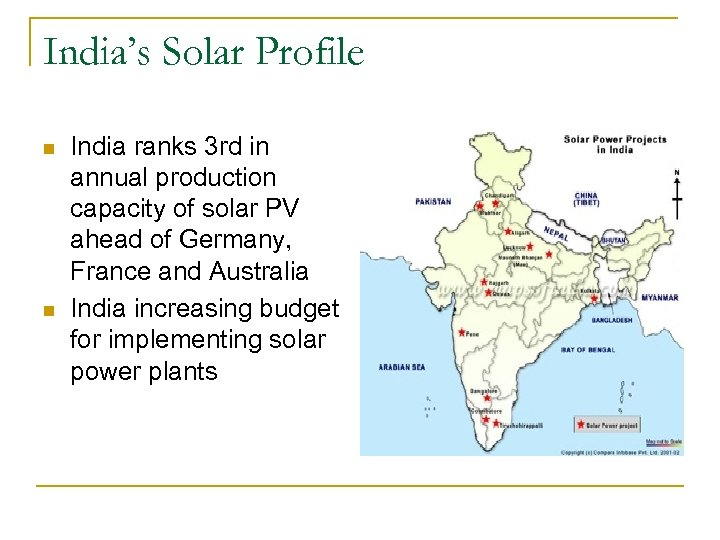 India's Solar Profile n n India ranks 3 rd in annual production capacity of