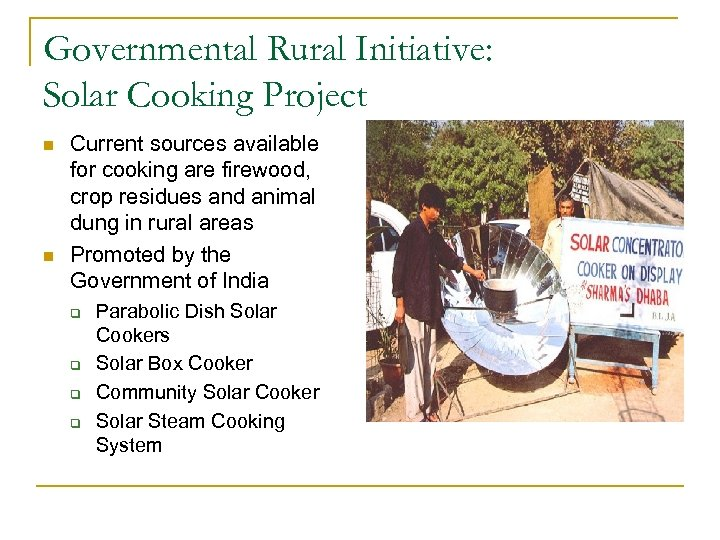 Governmental Rural Initiative: Solar Cooking Project n n Current sources available for cooking are