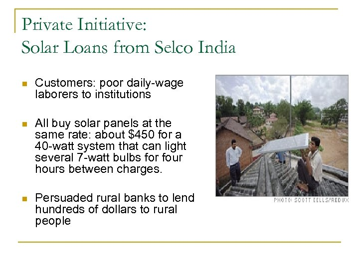 Private Initiative: Solar Loans from Selco India n Customers: poor daily-wage laborers to institutions