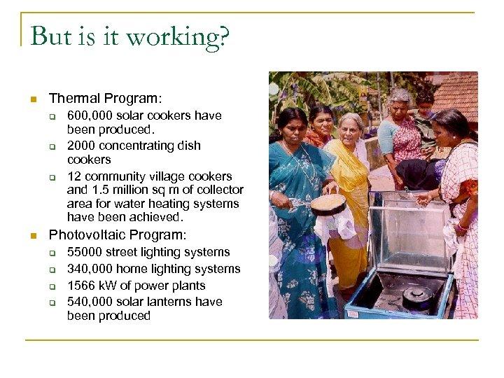 But is it working? n Thermal Program: q q q n 600, 000 solar