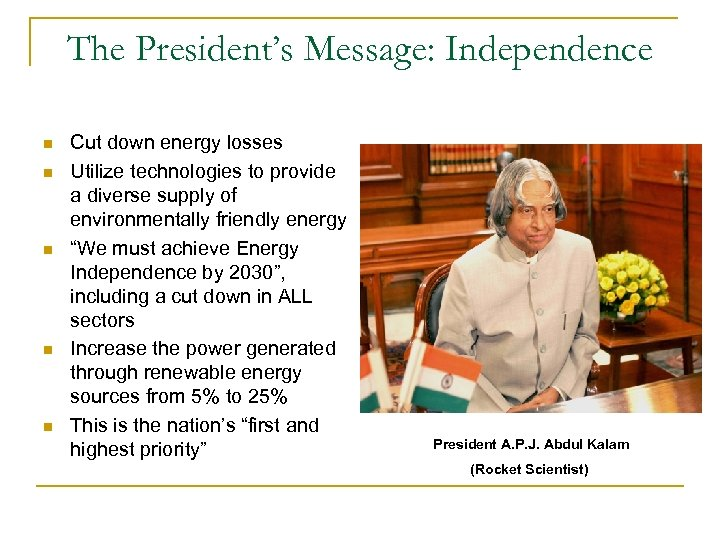 The President's Message: Independence n n n Cut down energy losses Utilize technologies to