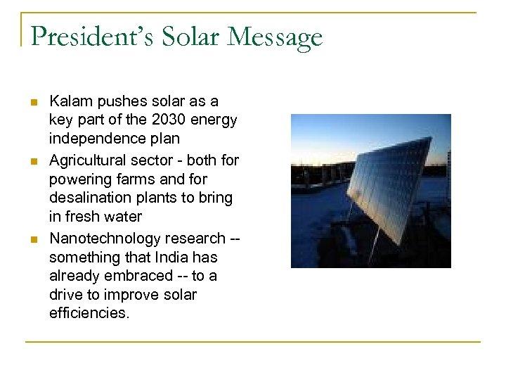 President's Solar Message n n n Kalam pushes solar as a key part of