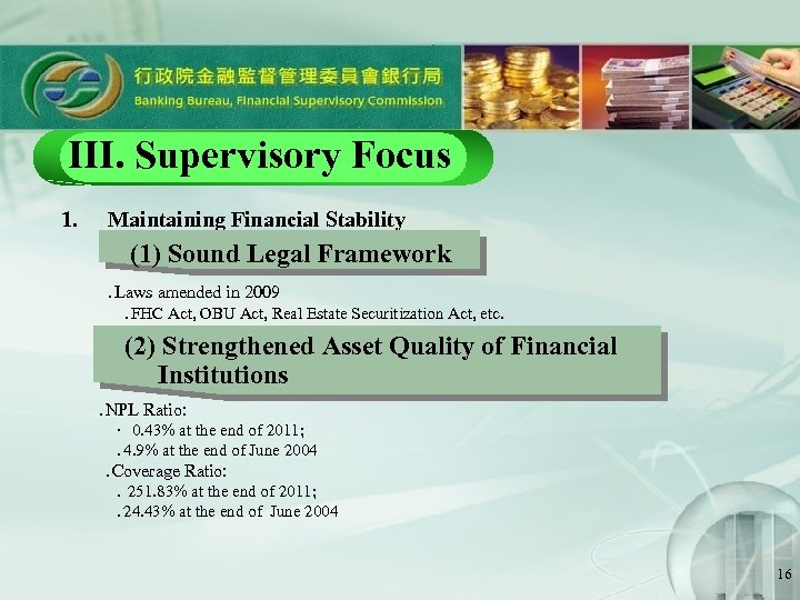 III. Supervisory Focus 1.   Maintaining Financial Stability (1) Sound Legal Framework . Laws