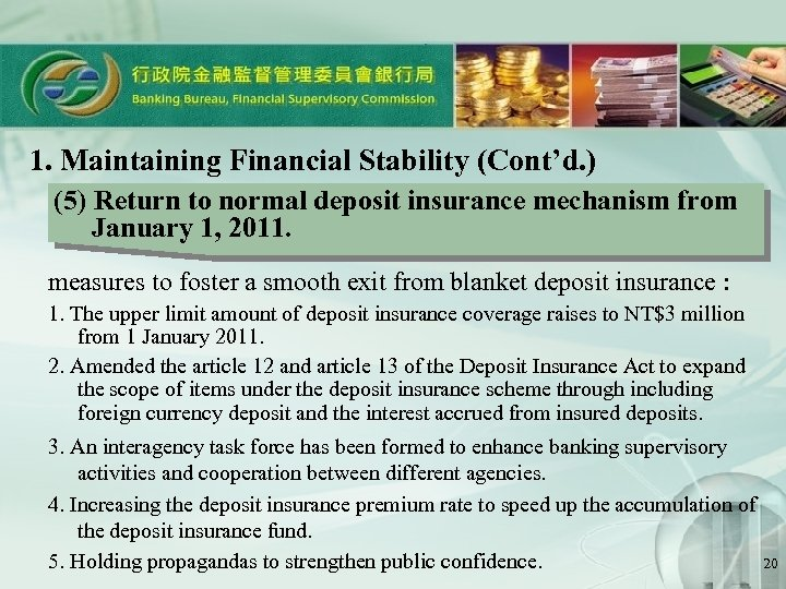 1. Maintaining Financial Stability (Cont'd. ) (5) Return to normal deposit insurance mechanism from