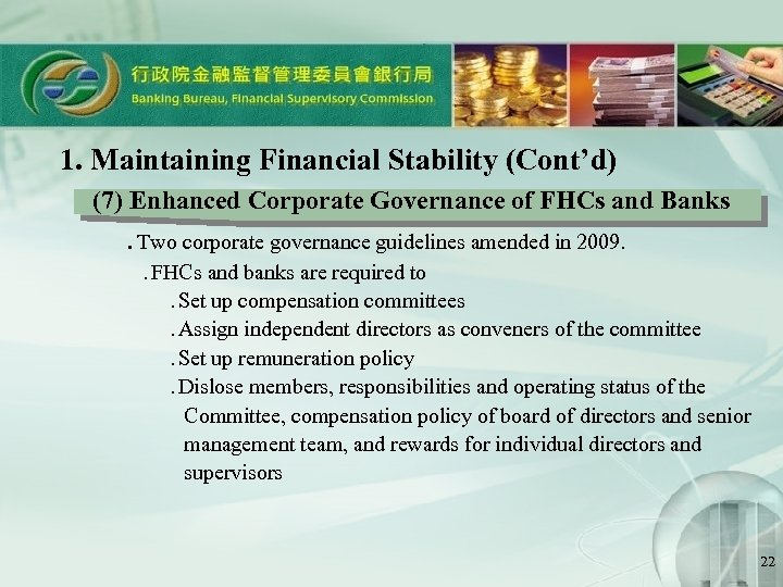 1. Maintaining Financial Stability (Cont'd) (7) Enhanced Corporate Governance of FHCs and Banks  .