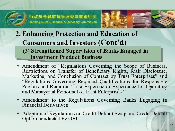 2. Enhancing Protection and Education of Consumers and Investors (Cont'd) (3) Strengthened Supervision of