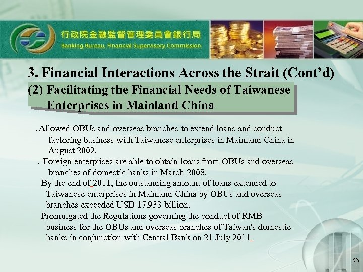 3. Financial Interactions Across the Strait (Cont'd) (2) Facilitating the Financial Needs of Taiwanese