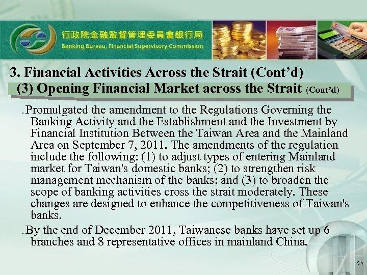 3. Financial Activities Across the Strait (Cont'd) (3) Opening Financial Market across the Strait