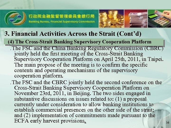 3. Financial Activities Across the Strait (Cont'd) (4) The Cross-Strait Banking Supervisory Cooperation Platform