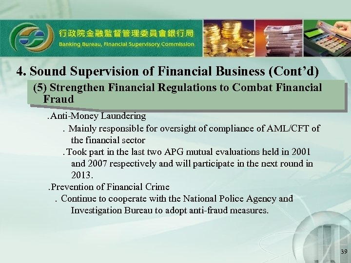 4. Sound Supervision of Financial Business (Cont'd) (5) Strengthen Financial Regulations to Combat Financial