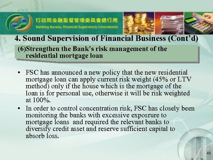 4. Sound Supervision of Financial Business (Cont'd) (6)Strengthen the Bank's risk management of the