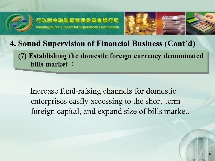 4. Sound Supervision of Financial Business (Cont'd) (7) Establishing the domestic foreign currency denominated