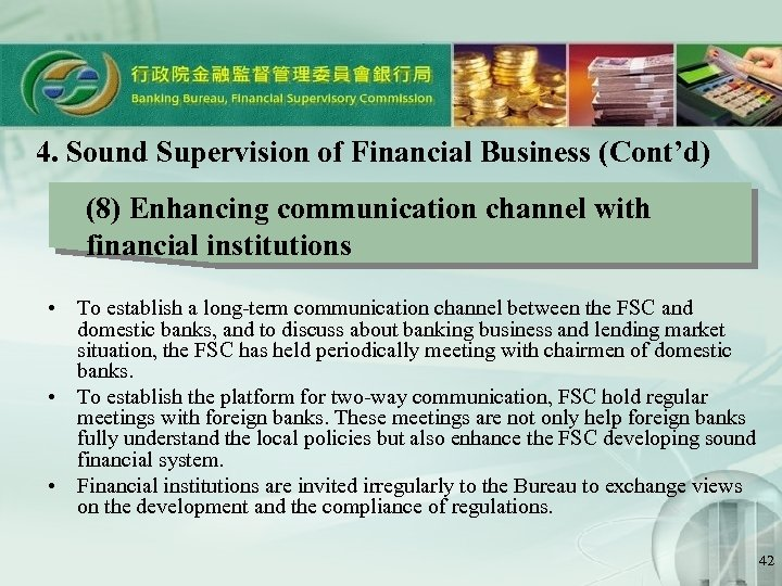 4. Sound Supervision of Financial Business (Cont'd) (8) Enhancing communication channel with financial institutions