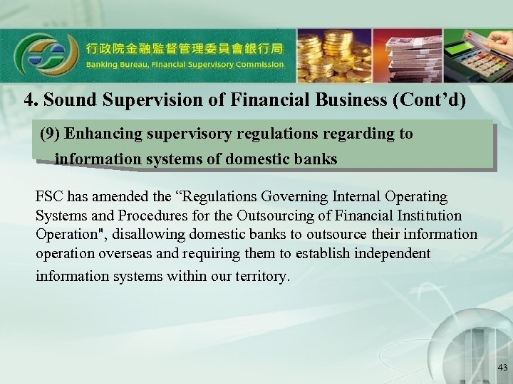 4. Sound Supervision of Financial Business (Cont'd) (9) Enhancing supervisory regulations regarding to information