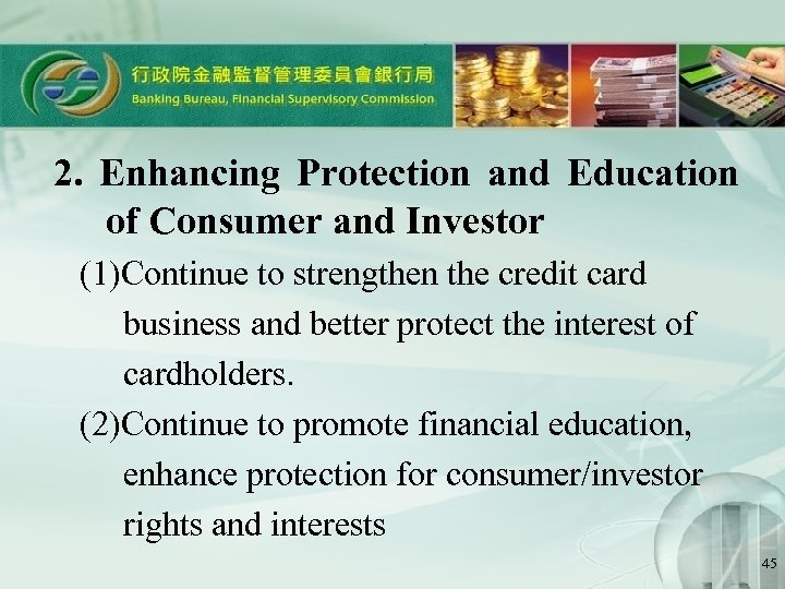 2. Enhancing Protection and Education of Consumer and Investor (1)Continue to strengthen the credit