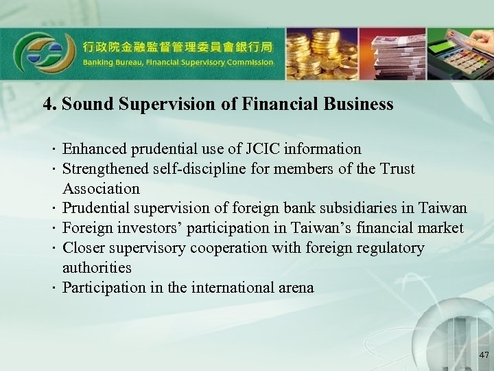 4. Sound Supervision of Financial Business .Enhanced prudential use of JCIC information .Strengthened self-discipline