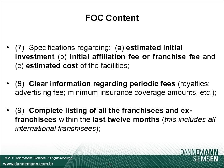 FOC Content • (7) Specifications regarding: (a) estimated initial investment (b) initial affiliation fee