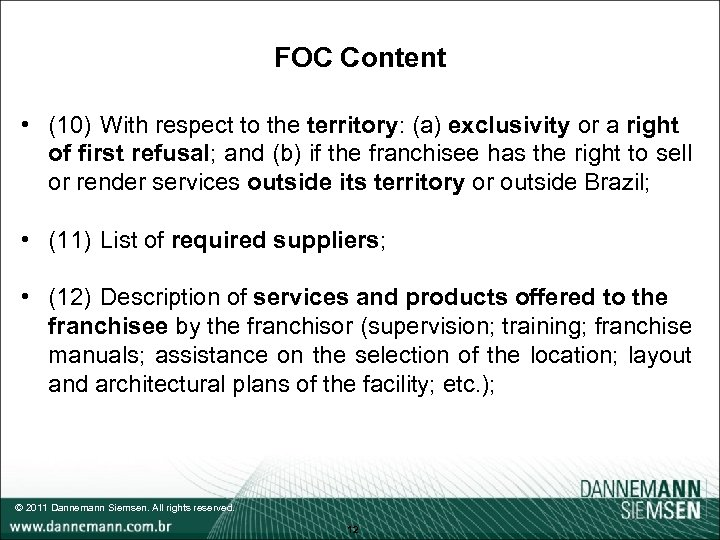 FOC Content • (10) With respect to the territory: (a) exclusivity or a right