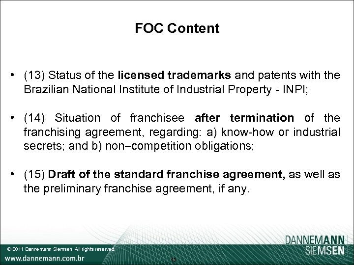 FOC Content • (13) Status of the licensed trademarks and patents with the Brazilian