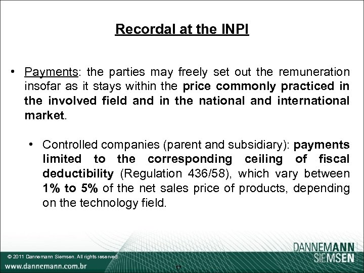 Recordal at the INPI • Payments: the parties may freely set out the remuneration