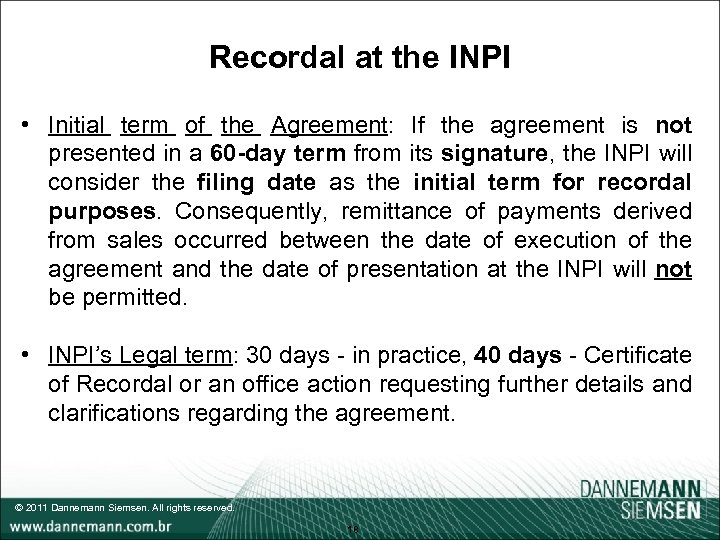 Recordal at the INPI • Initial term of the Agreement: If the agreement is