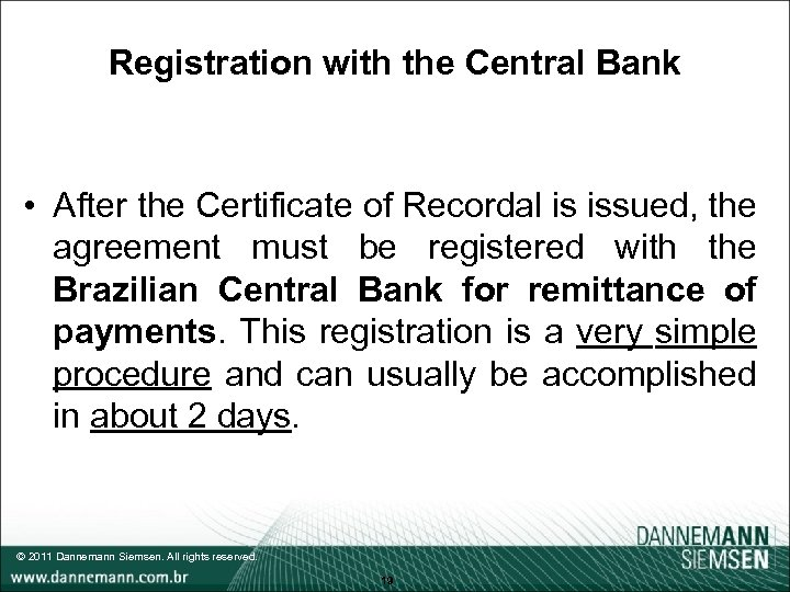 Registration with the Central Bank • After the Certificate of Recordal is issued, the