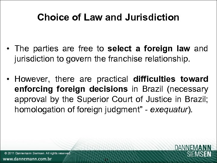 Choice of Law and Jurisdiction • The parties are free to select a foreign