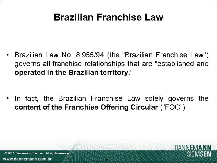 "Brazilian Franchise Law • Brazilian Law No. 8, 955/94 (the ""Brazilian Franchise Law"
