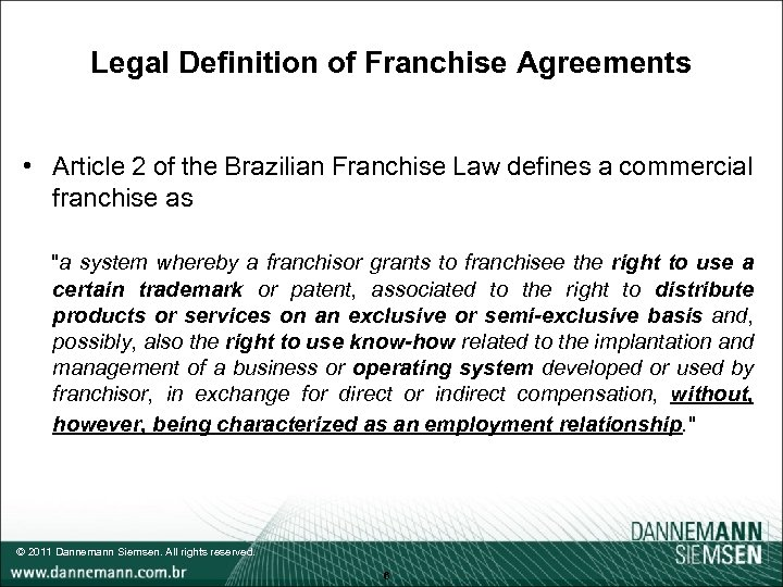 Legal Definition of Franchise Agreements • Article 2 of the Brazilian Franchise Law defines