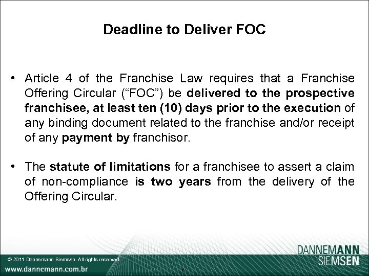 Deadline to Deliver FOC • Article 4 of the Franchise Law requires that a