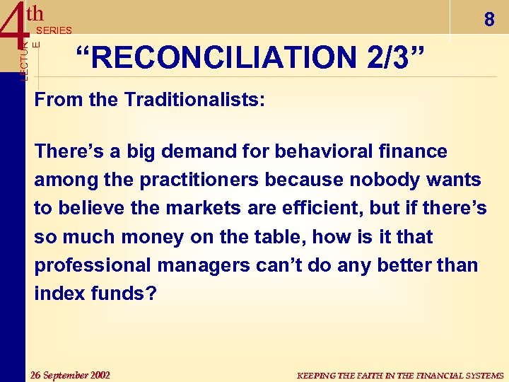 "4 th 8 LECTUR E SERIES ""RECONCILIATION 2/3"" From the Traditionalists: There's a big"
