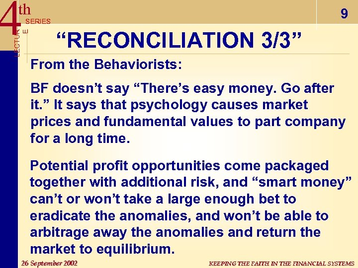 "4 th 9 LECTUR E SERIES ""RECONCILIATION 3/3"" From the Behaviorists: BF doesn't say"