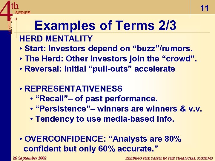 4 th 11 LECTUR E SERIES Examples of Terms 2/3 HERD MENTALITY • Start:
