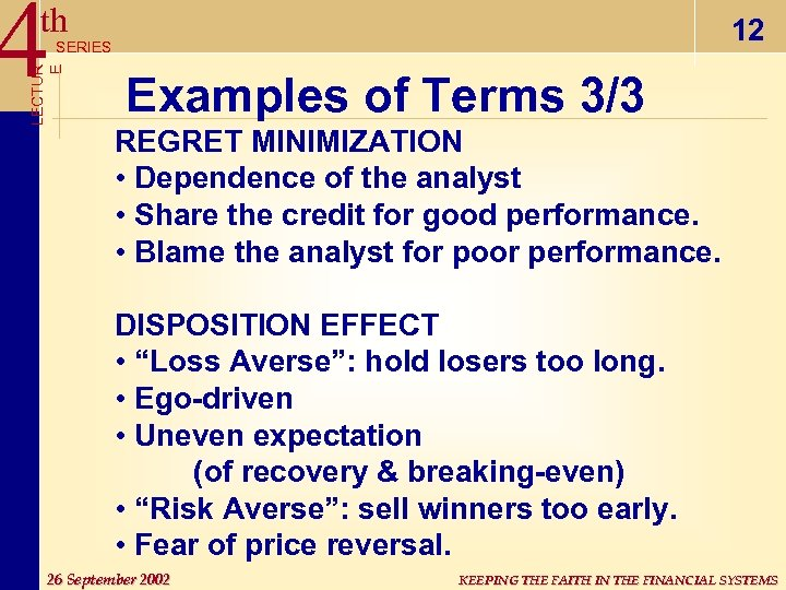 4 th 12 LECTUR E SERIES Examples of Terms 3/3 REGRET MINIMIZATION • Dependence